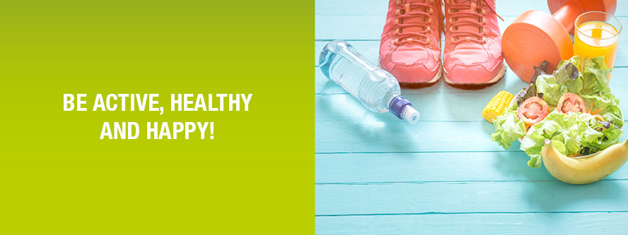 Be active, healthy and happy!