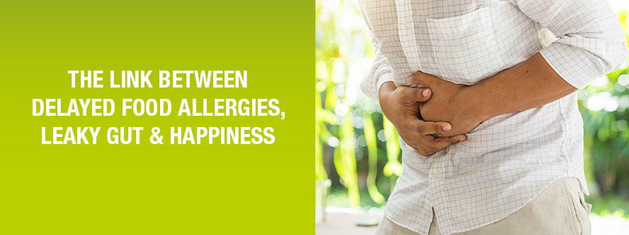 Delayed Food Allergies, Leaky Gut and Happiness