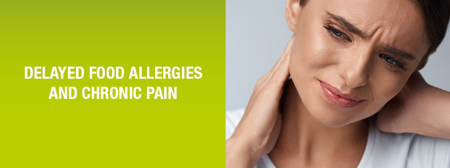 Delayed food allergies and chronic pain